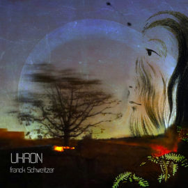 Franck Schweitzer, new cd «Ukron»